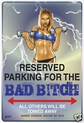 BAD BITCH PARKING SIGN   BITCH SHE SHED NO PARKING SIGN  SHE SHE PARKING SIGN