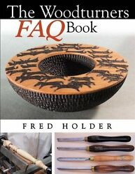 The Woodturner's FAQ Book by Fred Holder  woodturning  wood turning