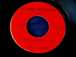 TIM STEVENS~WHOSE SIDE ARE YOU ON~NEAR MINT~THERE SHE IS~STEBRO 1001 ~ SOUL 45