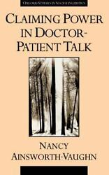Oxford Studies in Sociolinguistics: Claiming Power in Doctor-Patient Talk by...