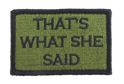 Thats What She Said Hook & Loop Tactical Funny Morale Tags Patch Green