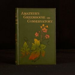 1894 The Amateur's Greenhouse and Conservatory Shirley Hibberd Illustrated Plant