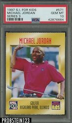 1997 S.I. For Kids Series 3 #571 Michael Jordan Bulls HOF PSA 10 GEM MINT POP 4