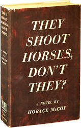 Horace McCoy THEY SHOOT HORSES DON'T THEY First Edition 1935 #138029