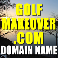 GOLFMAKEOVER.COM DOMAIN NAME Valuable Golf Instruction and Travel Domain Name!