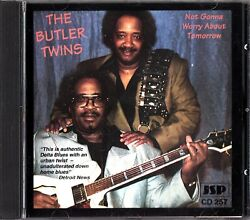THE BUTLER TWINS: Not Gonna Worry About Tomorrow CD -1995 (Delta BluesJSP)
