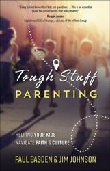 Tough Stuff Parenting: Helping Your Kids Biblically Navigate Today's World