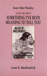 Some Other Reality : Alice Munro's Something I've Been Meaning to Tell You