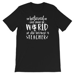 She Believed She Could So She became a Teacher Inspirational T-Shirt  S - 2XL