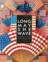 Long May She Wave : A Graphic History of the American Flag  (NoDust)