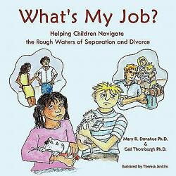 What's My Job? : Helping Children Navigate the Rough Waters of...  (ExLib)