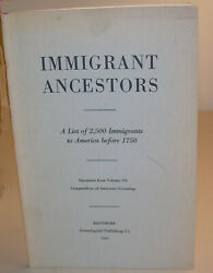 Immigrant Ancestors a List of 2500 Immigrants to America Before 1750 paperback