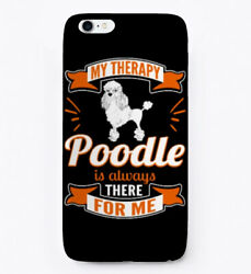 My Therapy Poodle For Me Gift Phone Case iPhone $10.99