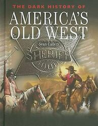 The Dark History of America's Old West  (ExLib) by Sean Callery