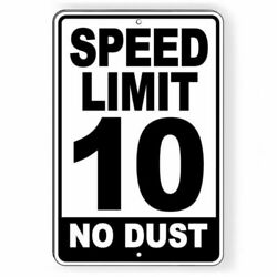 Speed Limit 10 No Dust Sign METAL 5 SIZES mph slow warning SW050