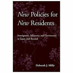 New Policies for New Residents : Immigrants Advocacy and Governance in...