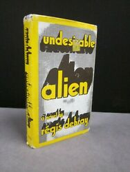 Undesireable Alien A Novel by Regis Debray 1978 A Story About Revolution $13.56