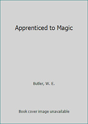Apprenticed to Magic by Butler W. E.