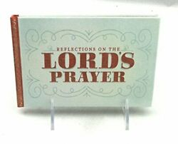 REFLECTIONS ON THE LORDS PRAYER $6.95