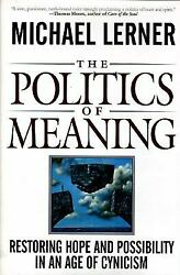 The Politics of Meaning : Restoring Hope and Possibility in an Age...  (ExLib)