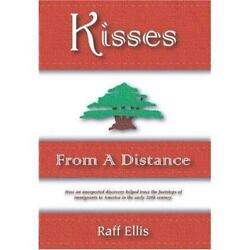 Kisses from a Distance : An Immigrant Family Experience by Raff Ellis