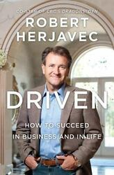 Driven : How to Succeed in Business and in Life by Robert Herjavec $4.39