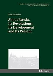 About Russia Its Revolutions Its Development and Its Present $36.89