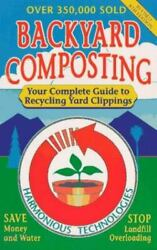 Backyard Composting : Your Complete Guide to Recycling Yard Clippings $4.09
