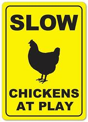 Warning Sign Slow Chickens at Play Farmers Market Country Home Decor Signs 8X12 $19.95