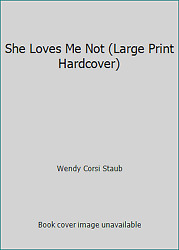 She Loves Me Not (Large Print Hardcover) by Wendy Corsi Staub