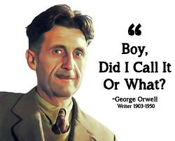 Conservative GEORGE ORWELL BOY DID I CALL IT BIG BROTHER Political Shirt $11.99