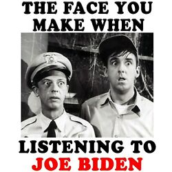Conservative THE FACE YOU MAKE LISTENING TO JOE BIDEN Political Shirt $11.99