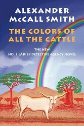 The Colors of All the Cattle by Alexander McCall Smith 2019 Digitaldown $7.99
