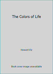 The Colors of Life by Howard Ely $4.14