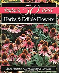 Taylor#x27;s 50 Best Herbs and Edible Flowers : Easy Plants for More $4.53