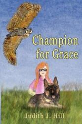 Champion for Grace by Judith J. Hill $10.01