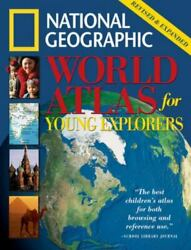 National Geographic World Atlas for Young Explorers : Revised and Expanded... $4.38