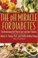 The pH Miracle for Diabetes : The Revolutionary Diet Plan for Type 1 and Type... $4.09