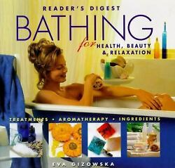Reader#x27;s Digest Bathing for Health Beauty and Relaxation: Treatments... $8.17