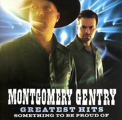 CD: MONTGOMERY GENTRY Greatest Hits: Something To Be Proud Of STILL SEALED $6.00