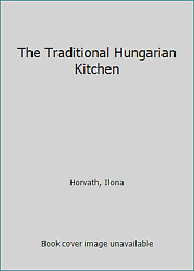 The Traditional Hungarian Kitchen by Horvath Ilona $8.11
