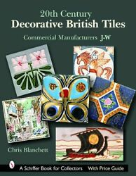 20th Century Decorative British Tiles: Commercial Manufacturers J W Chris Blan
