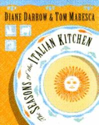 The Seasons of the Italian Kitchen by Diane Darrow; Tom Maresca $4.99