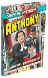 Susan B. Anthony: Champion for Voting Rights Show Me History Hardcover $9.79