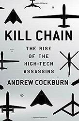 Kill Chain : Drones and the Rise of the High Tech Assassins Andre $4.49