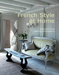 French Style at Home: Inspiration from Charming Destinations BEAUX LIVRES LAN $6.73