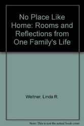 No Place Like Home: Rooms and Reflections from One Family#x27;s Life $4.45