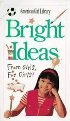Bright Ideas: From Girls for Girls American Girl Library $4.36