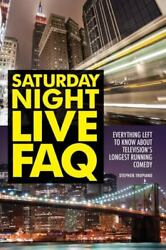Saturday Night Live FAQ : Everything Left to Know about Television#x27;s Longest... $5.09