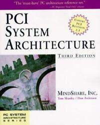 PCI System Architecture by MindShare Inc. Staff; Don Anderson; Tom Shanley $4.89